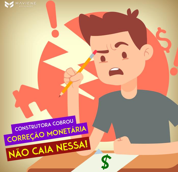 Financiamento Imobiliário: cobrança ilegal de correção monetária na entrega das chaves (CM REPASSE).