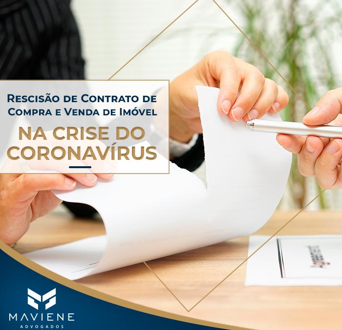 Rescisão de Contrato de Compra e Venda de Imóvel durante a crise do Coronavírus